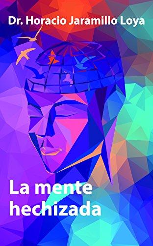 La Mente Hechizada: (La mente y sus hechizos) (Biblioteca HJ nº 1