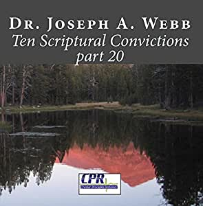 Ten Scriptural Convictions part 20