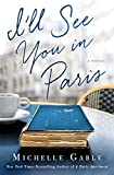 I'll See You in Paris: A Novel