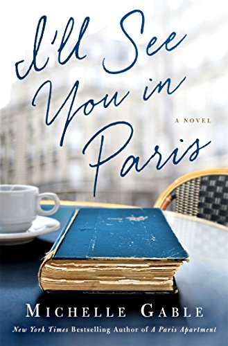 I'll See You in Paris: A Novel ()