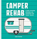 diy camper - Camper Rehab: A Guide to Buying, Repairing, and Upgrading Your Travel Trailer