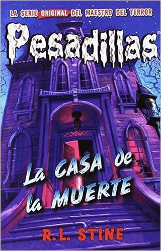 La casa de la muerte: Pesadillas 17: Amazon.es: R.L. Stine: Libros
