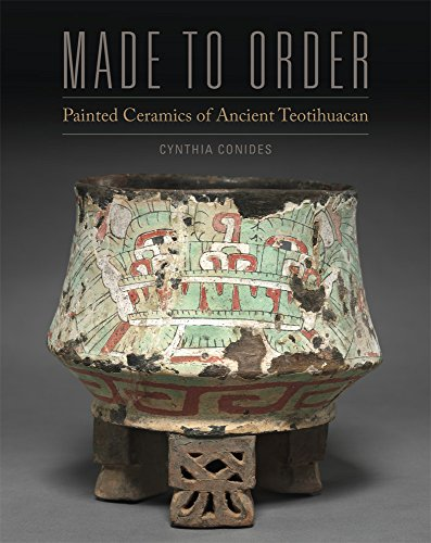 Made to Order: Painted Ceramics of Ancient Teotihuacan