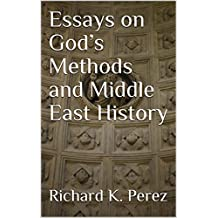 Essays on God's Methods and Middle East History