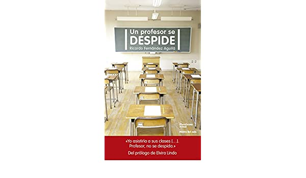 Amazon.com: Un profesor se despide (Spanish Edition) eBook: Ricardo Fernández Aguilá: Kindle Store