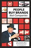 People Buy Brands Not Companies, John Tantillo, 0984436707