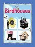 Birdhouses (Kids Can Do It)
