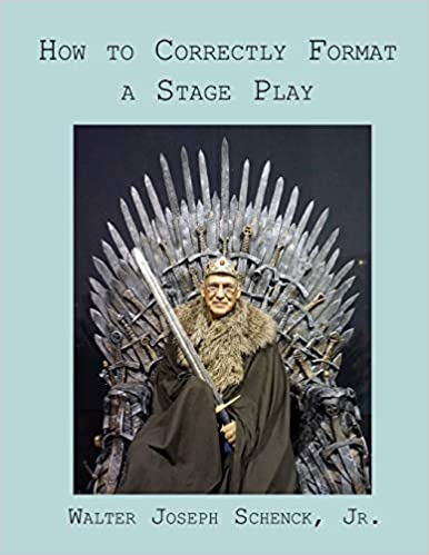 How to Correctly Format a Stage Play by Walter Schenck