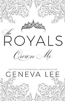 Crown Me (Royals Saga Book 3) by [Lee, Geneva]