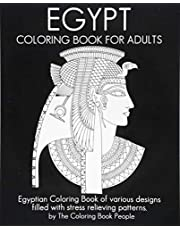 Egypt Coloring Book For Adults: Egyptian Coloring Book of various designs filled with stress relieving patterns.