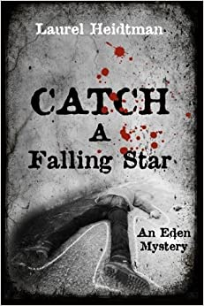 Book Catch A Falling Star (An Eden Mystery) by Laurel Heidtman (2014-08-03)