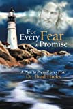 For Every Fear a Promise, Brad Hicks, 1449777643
