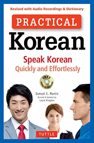 Practical Korean: Speak Korean Quickly and Effortlessly (Revised with Audio Recordings & Dictionary) by Tuttle Publishing