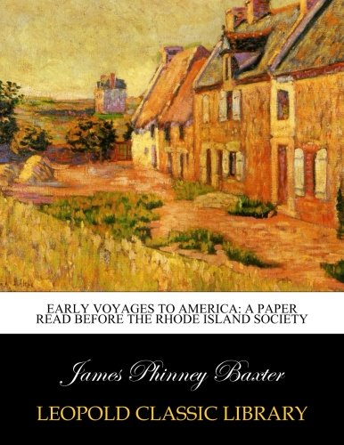 Download Early voyages to America: a paper read before the Rhode Island Society pdf