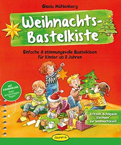 Weihnachts-Bastelkiste: Einfache & stimmungsvolle Bastelideen für Kinder ab 2 Jahren