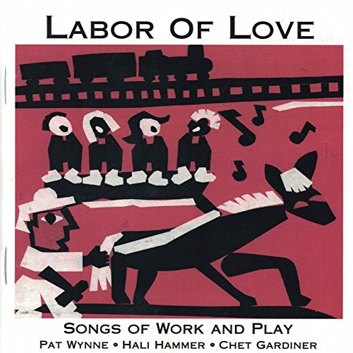 Price comparison product image Labor of Love - Songs of Work and Play