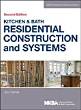 Kitchen and Bath Residential Construction and Systems, NKBA, 1118439104