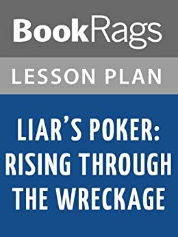 liars poker essay In liar's poker, lewis recounts his four-year stint at salomon brothers, the now-defunct wall street investment bank where the mortgage bond was invented while lewis' detailed explanation of how.