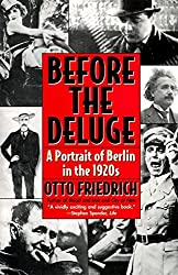 Before the Deluge: A Portrait of Berlin in the 1920s