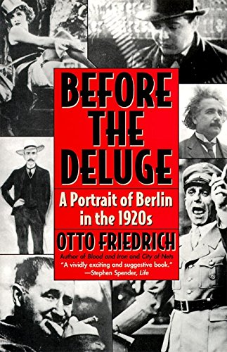 Before the Deluge: Portrait of Berlin in the 1920s, A (Best Cities For Architecture In Europe)