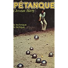 Pétanque: La technique, la tactique (French Edition)