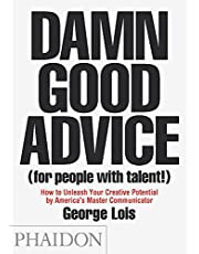 Damn Good Advice (For People With Talent!): How to Unleash Your Creative Potential by America'