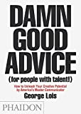 Damn Good Advice (For People with Talent!): How