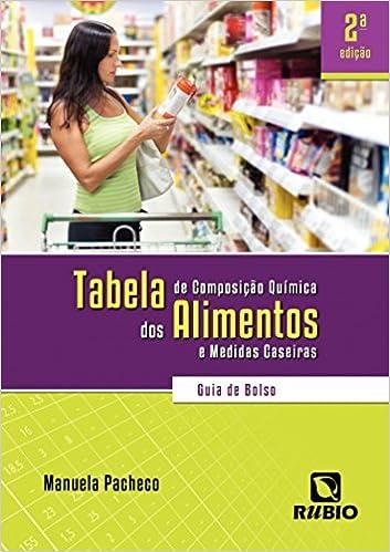 Tabela de Composição Química dos Alimentos e Medidas Caseiras. Guia de Bolso: Manuela Pacheco: 9788564956643: Amazon.com: Books