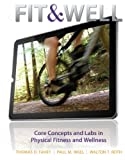 Connect Plus Fitness and Wellness with LearnSmart 1 Semester Access Card for Fit & Well, Thomas Fahey, 0077411870