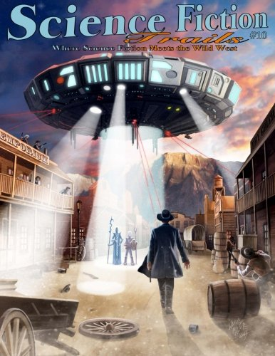 Book cover from Science Fiction Trails 10: Where Science Fiction Meets the Wild West by David B. Riley