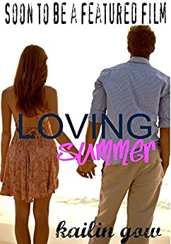 Loving Summer (Loving Summer Series Book 1) by [Gow, Kailin]