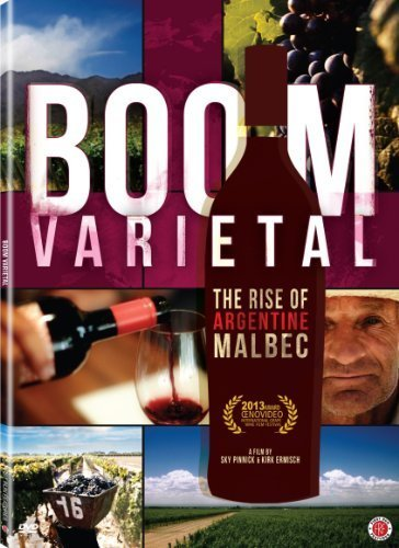 Boom Varietal: The Rise of Argentine Malbec by First Run Features Argentine Malbec