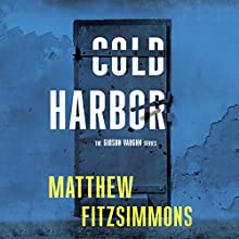 Cold Harbor: Gibson Vaughn, Book 3 Audiobook by Matthew FitzSimmons Narrated by James Patrick Cronin