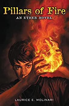 Pillars of Fire (An Ether Novel) by [Molinari, Laurice Elehwany]