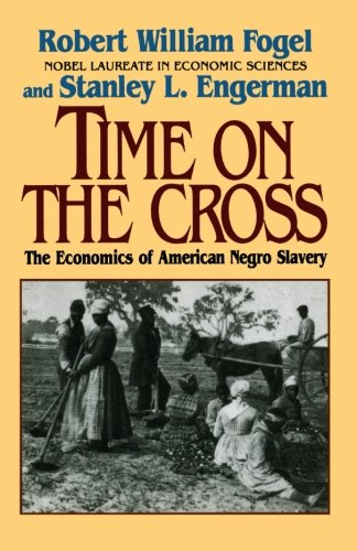 Time on the Cross: The Economics of American Slavery