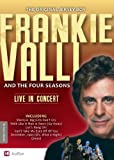 : Frankie Valli And The Four Seasons: Live In Concert