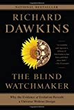 The Blind Watchmaker – Why the Evidence of Evolution Reveals a Universe without Design