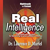 Real Intelligence: The IntelliLearn System for Becoming Smarter and More Effective | Laurence D. Martel