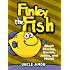Books for Kids: FINLEY THE FISH (Bedtime Stories For Kids Ages 4-8): Kids Books - Bedtime Stories For Kids - Jokes for Kids - Early Readers (Fun Time Series for Beginning Readers)