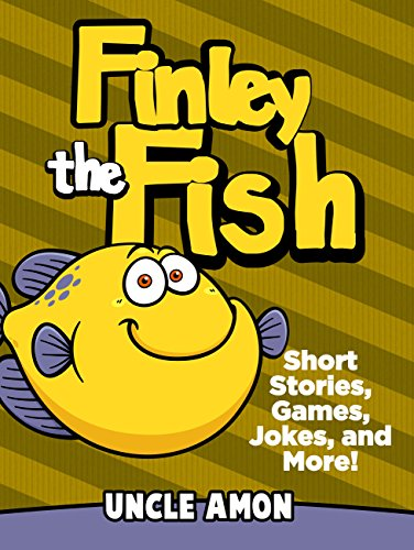 Books for Kids: FINLEY THE FISH (Bedtime Stories For Kids Ages 4-8): Kids Books - Bedtime Stories For Kids - Jokes for Kids - Early Readers (Fun Time Series for Beginning (Fish For Kids)