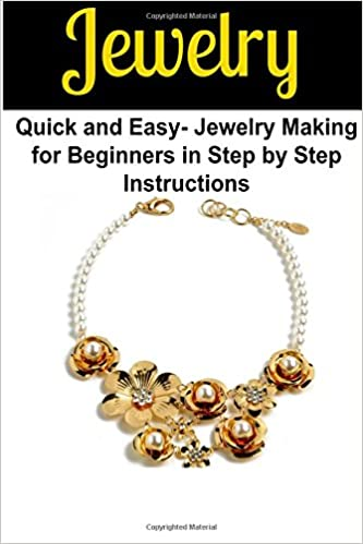 Jewelry Quick And Easy Jewelry Making For Beginners In Step By