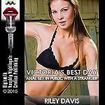 Victoria's Best Day: Anal Sex in Public with a Stranger | Riley Davis