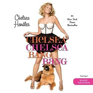 Chelsea Chelsea Bang Bang Audiobook