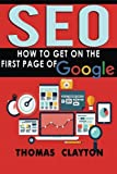 Seo: How to Get On the First Page of Google (SEO Bible) (Volume 1)