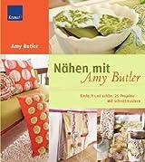 Nähen mit Amy Butler: Einfach und schön: 25 Projekte