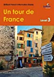 img - for Un Tour de France (A Tour Around France): Brilliant French Information Book Level 3 (French Edition) book / textbook / text book