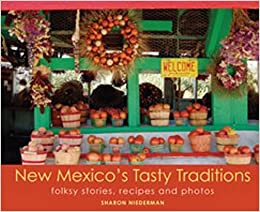Book New Mexico's Tasty Traditions: Folksy Stories, Recipes and Photos
