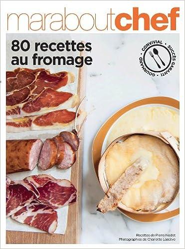 Télécharger en ligne 80 recettes autour du Fromage pdf, epub