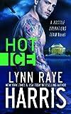 Hot Ice (A Hostile Operations Team Novel - Book 7)  (Volume 7)