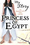 Princess of Egypt - An Egyptian Girl's Diary 1490 BC (My Story)